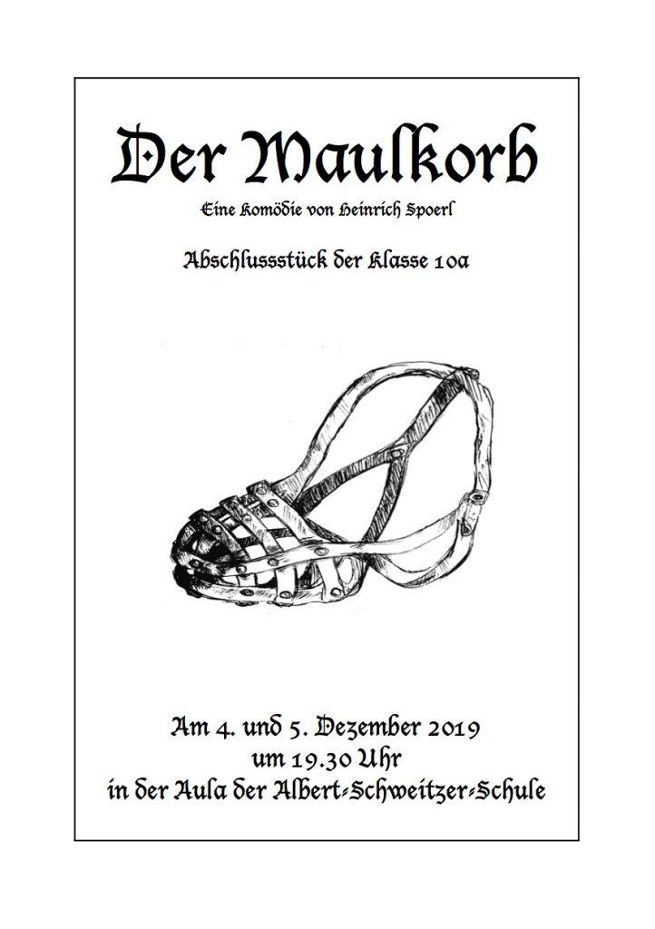 04.12. und 05.12.2019 Abschlussstück der 10a: Der Maulkorb